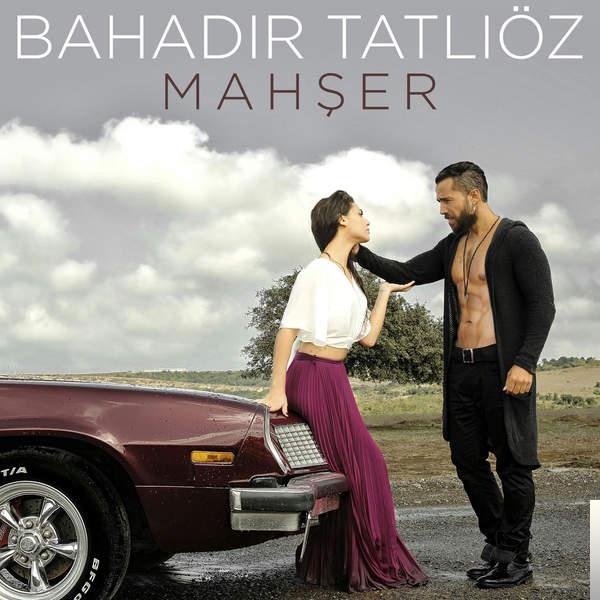 Bahadir Tatlioz Mahser Mp3 Indir Mahser Muzik Indir Dinle