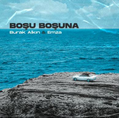 Boşu Boşuna (feat Emza)