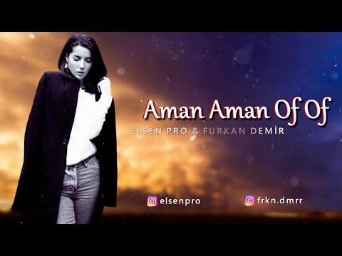 Feat Furkan Demir-Aman Aman Of Of
