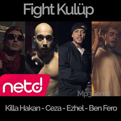 Fight Kulüp Ft. Ceza - Ben Fero - Ezhel