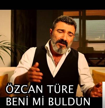 feat Özcan Türe-Beni mi Buldun
