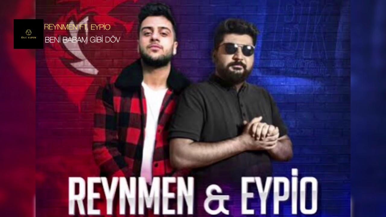 Reynmen Feat Eypio Beni Babam Gibi Dov Mp3 Indir Feat Eypio Beni Babam Gibi Dov Muzik Indir Dinle