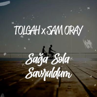 Sağa Sola Savruldum ft. Sam Oray