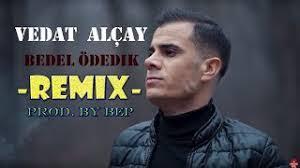 Bedel Ödedik (Remix)