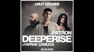 Unut Geçmişi ft Deeperise & Patron